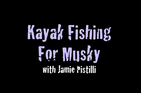 How to Catch Muskie from a Kayak