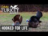 E6: Hooked For Life | Cabela's Turkey Roost