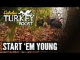 E3: Start 'Em Young | Cabela's Turkey Roost
